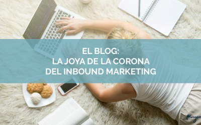 El blog: la joya de la corona del Inbound Marketing