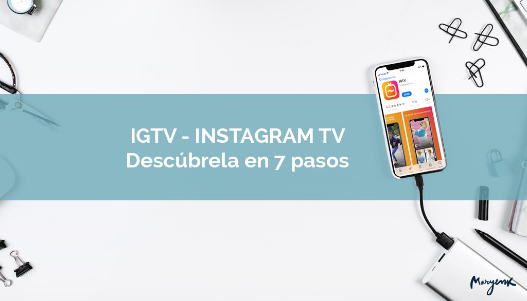 Los 7 pasos para arrancar con IGTV